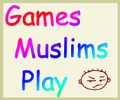 Games Muslims Play